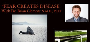 Fear Creates Disease with Brian Clement